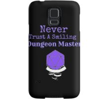 Never Trust A Smiling Dungeon Master Samsung Galaxy Case/Skin