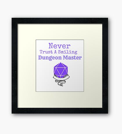Never Trust A Smiling Dungeon Master Framed Print