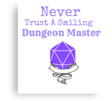 Never Trust A Smiling Dungeon Master Canvas Print