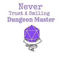 Never Trust A Smiling Dungeon Master Photographic Print