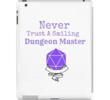 Never Trust A Smiling Dungeon Master iPad Case/Skin