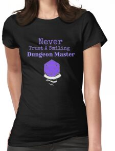 Never Trust A Smiling Dungeon Master Womens Fitted T-Shirt