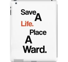 Save A Life - Place A Ward [Dota/LoL] iPad Case/Skin