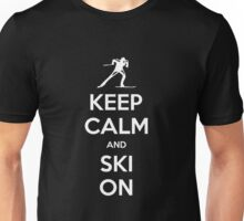 KEEP CALM AND SKI ON Unisex T-Shirt