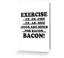 Bacon !! quote Greeting Card