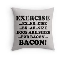 Bacon !! quote Throw Pillow