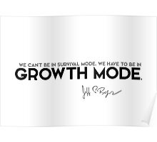 we have to be in growth mode - jeff bezos Poster