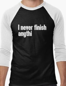 Never Finish Anything Funny Quote Men's Baseball ¾ T-Shirt