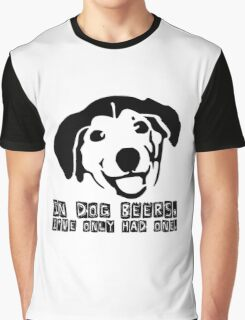 Dog Beer Funny T shirt Quote Animals Drunk Alcohol Cool Joke Graphic T-Shirt