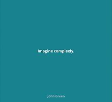 Imagine Complexly by importantfun