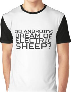 Do Androids Dream Of Electric Sheep Philip K. Dick Quote Science Fiction Bladerunner Graphic T-Shirt