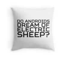 Do Androids Dream Of Electric Sheep Philip K. Dick Quote Science Fiction Bladerunner Throw Pillow
