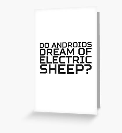 Do Androids Dream Of Electric Sheep Philip K. Dick Quote Science Fiction Bladerunner Greeting Card