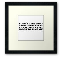 Dogs Cool Funny Quote People Ironic Random Framed Print
