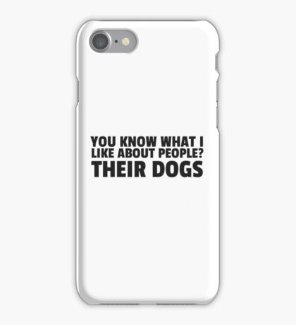 People Dogs Funny Sarcastic Quote Cool Humor iPhone Case/Skin