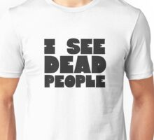 Sixth Sense I See Dead People Quote Movie Classic Unisex T-Shirt
