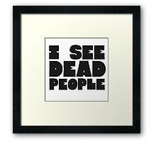 Sixth Sense I See Dead People Quote Movie Classic Framed Print