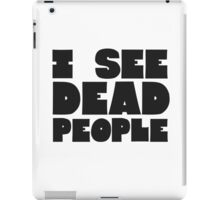 Sixth Sense I See Dead People Quote Movie Classic iPad Case/Skin