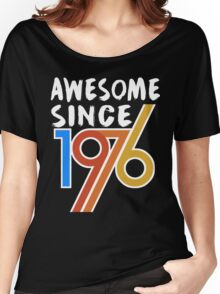 Awesome Since 1976 Shirt -  40th Birthday Gift Ideas Women's Relaxed Fit T-Shirt