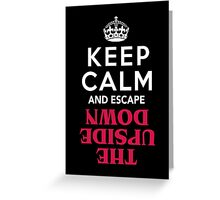 Keep Calm and Escape the Upside Down: Stranger Things T-Shirt Greeting Card