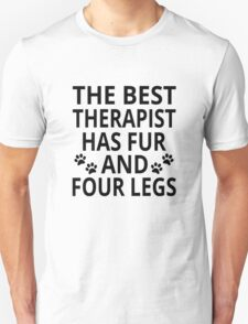 The Best Therapist Has Fur And Four Legs Unisex T-Shirt