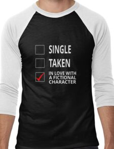 Single Taken In Love With A Fictional Character Men's Baseball ¾ T-Shirt