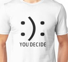 Happy Or Sad You Decide Unisex T-Shirt