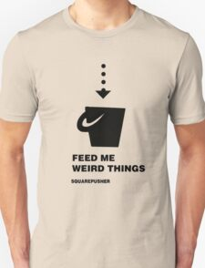 Squarepusher - Feed Me Weird Things - black Unisex T-Shirt