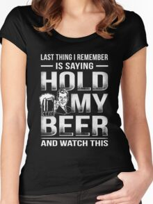 Hold My Beer And Watch This Women's Fitted Scoop T-Shirt
