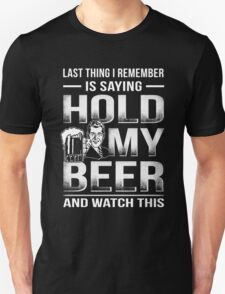 Hold My Beer And Watch This Unisex T-Shirt