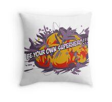 Be Your Own Superhero! Throw Pillow