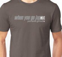 When you go JAP You never go back (6) Unisex T-Shirt