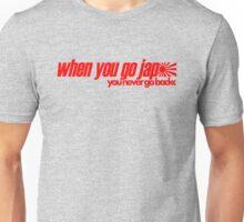 When you go JAP You never go back (7) Unisex T-Shirt
