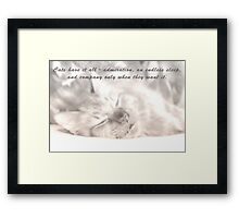 Cats have it all. Framed Print