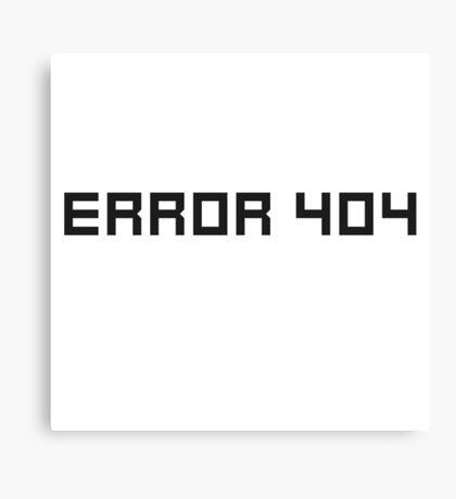 Error 404 Funny Cool Ironic Internet Joke Canvas Print