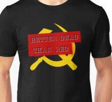 """""""Better Dead Than Red"""" - Dark Unisex T-Shirt"""