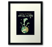 So long, and thanks for all the fish! Framed Print