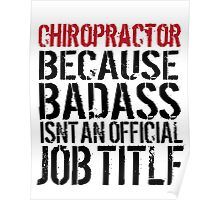 Hilarious 'Chiropractor because Badass Isn't an Official Job Title' Tshirt, Accessories and Gifts Poster