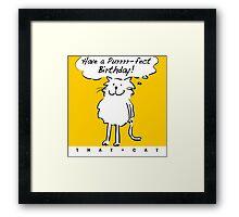 Have a purrr-fect birthday! Framed Print