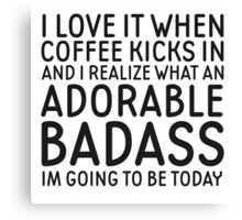 Coffee Badass Cute Funny Quote Cool Gift Canvas Print