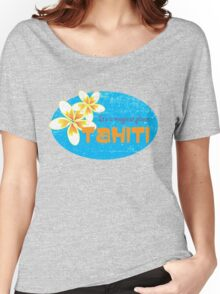 Tahiti - It's a magical place. Women's Relaxed Fit T-Shirt