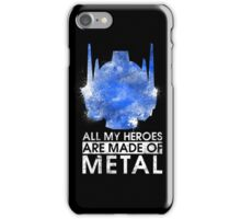 TF - All My Heroes Are Metal iPhone Case/Skin