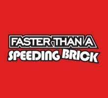 Faster than a speeding BRICK (3) by PlanDesigner