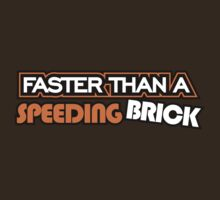 Faster than a speeding BRICK (4) by PlanDesigner