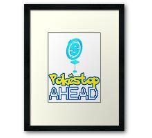 Pokemon Go - Pokestop AHEAD Framed Print