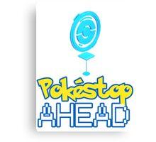 Pokemon Go - Pokestop AHEAD Canvas Print