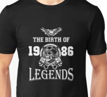 1986 - the birth of legends Unisex T-Shirt