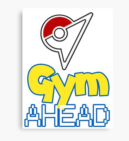Pokemon Go - Gym AHEAD Canvas Print