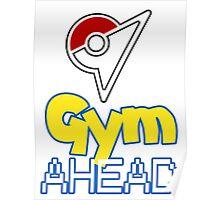 Pokemon Go - Gym AHEAD Poster