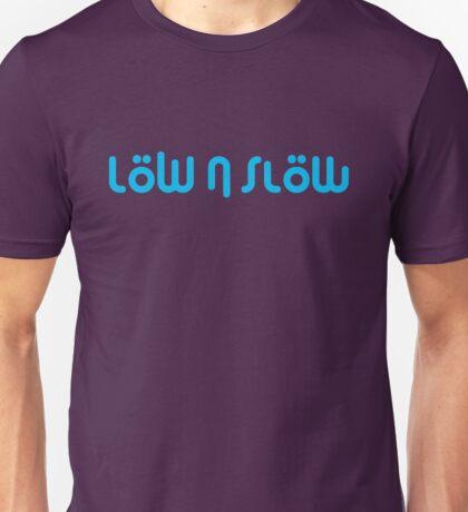 Low n Slow (5) Unisex T-Shirt